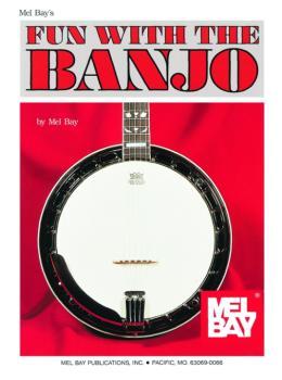 """Mel Bay """"Fun With"""" Banjo Instruction Book (MB-93268)"""